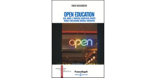 OPEN EDUCATION Oer, mooc e pratiche didattiche aperte verso l'inclusione digitale educativa